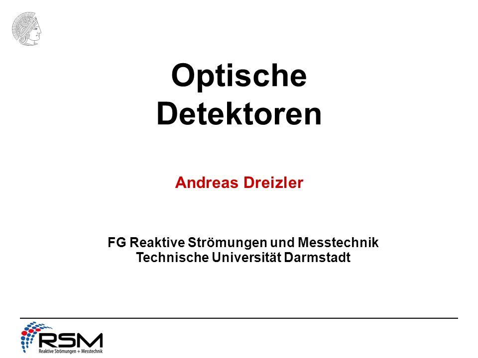 Optische Detektoren Andreas Dreizler