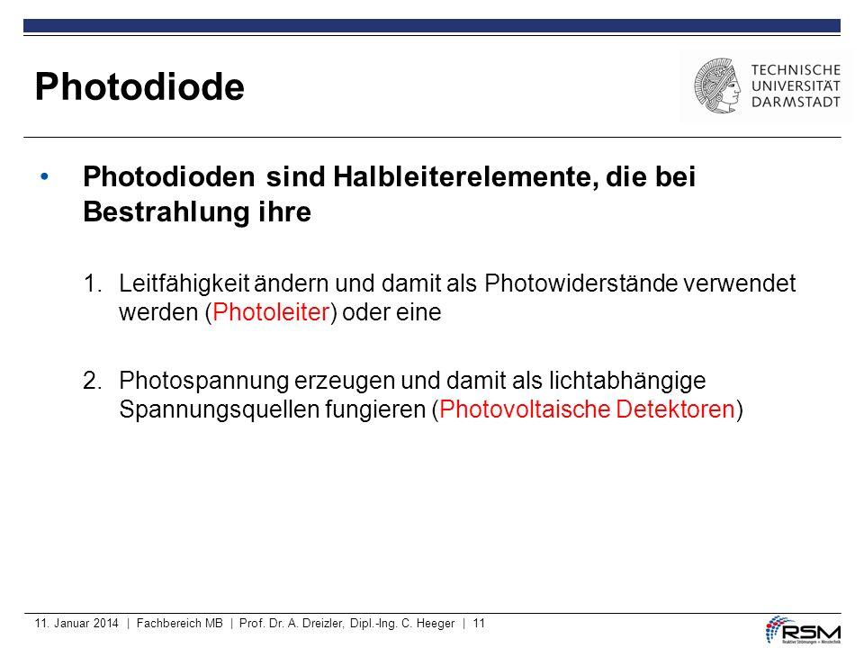 Photodiode Photodioden sind Halbleiterelemente, die bei Bestrahlung ihre.
