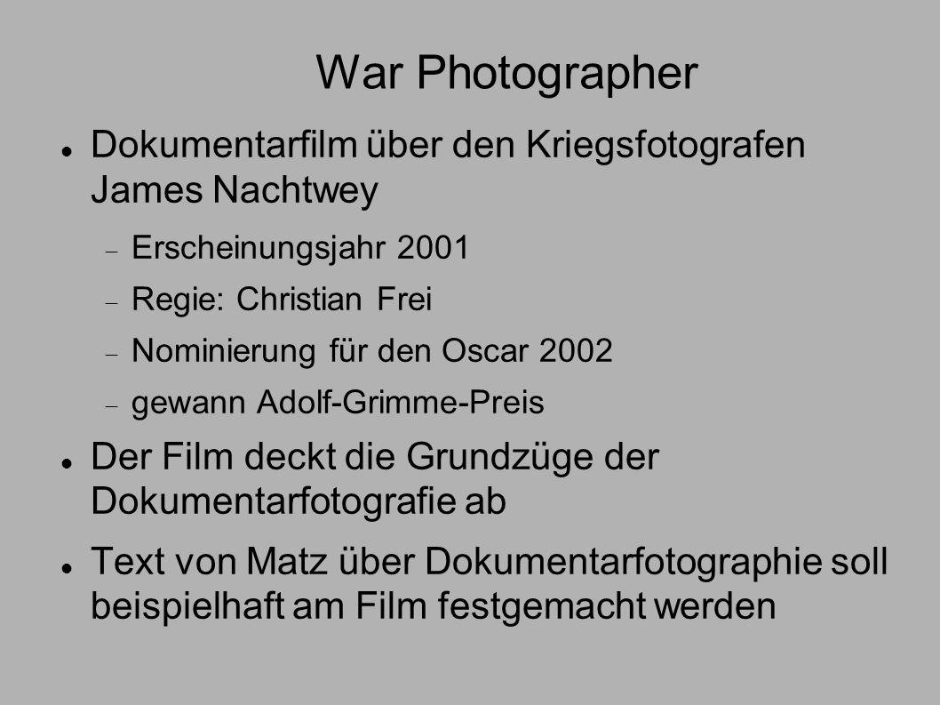 War Photographer Dokumentarfilm über den Kriegsfotografen James Nachtwey. Erscheinungsjahr 2001. Regie: Christian Frei.
