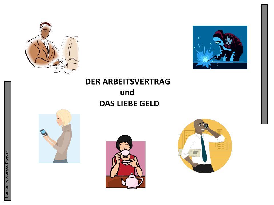 DER ARBEITSVERTRAG und DAS LIEBE GELD human resources @work