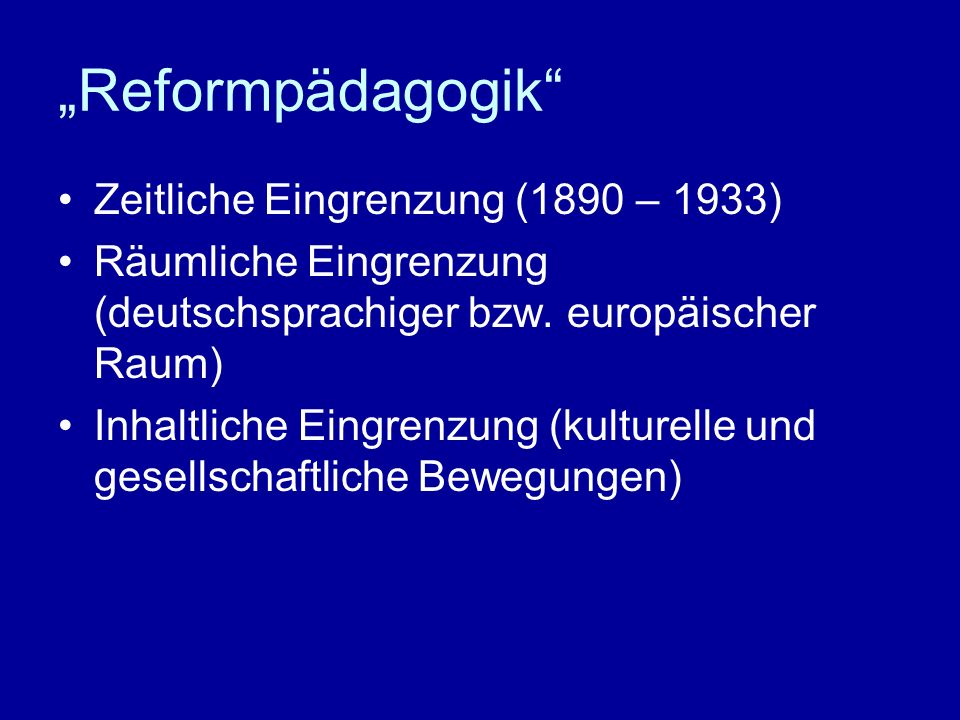 """""""Reformpädagogik Zeitliche Eingrenzung (1890 – 1933)"""