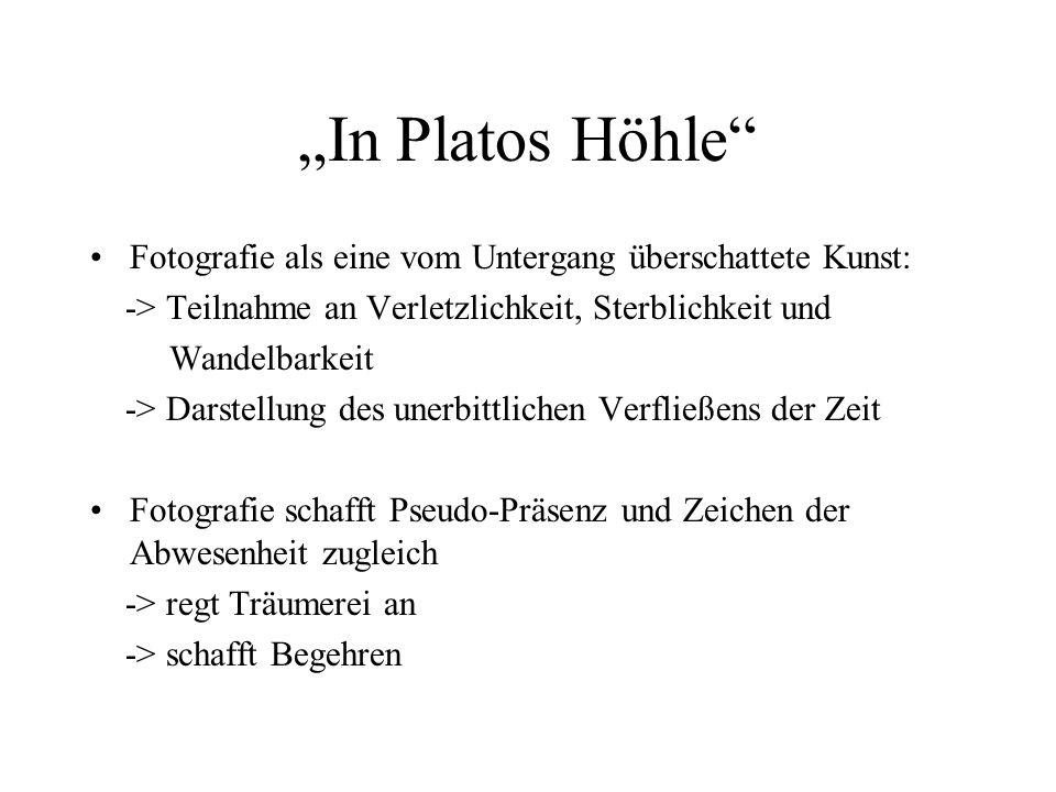 """""""In Platos Höhle Fotografie als eine vom Untergang überschattete Kunst: -> Teilnahme an Verletzlichkeit, Sterblichkeit und."""