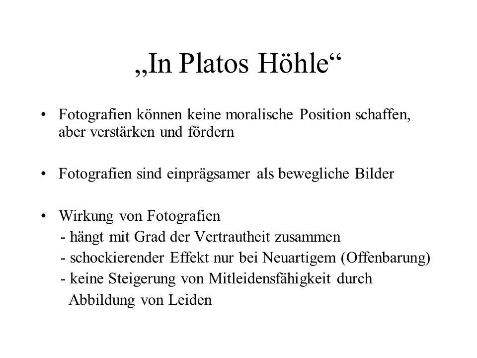 """""""In Platos Höhle Fotografien können keine moralische Position schaffen, aber verstärken und fördern."""