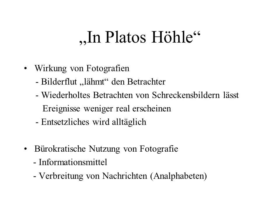 """""""In Platos Höhle Wirkung von Fotografien"""