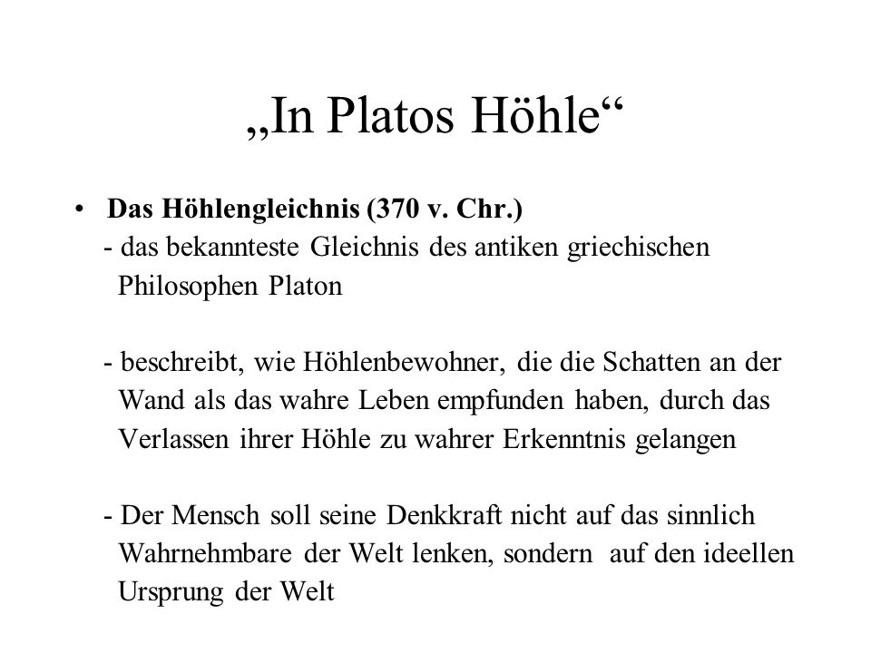"""In Platos Höhle Das Höhlengleichnis (370 v. Chr.)"