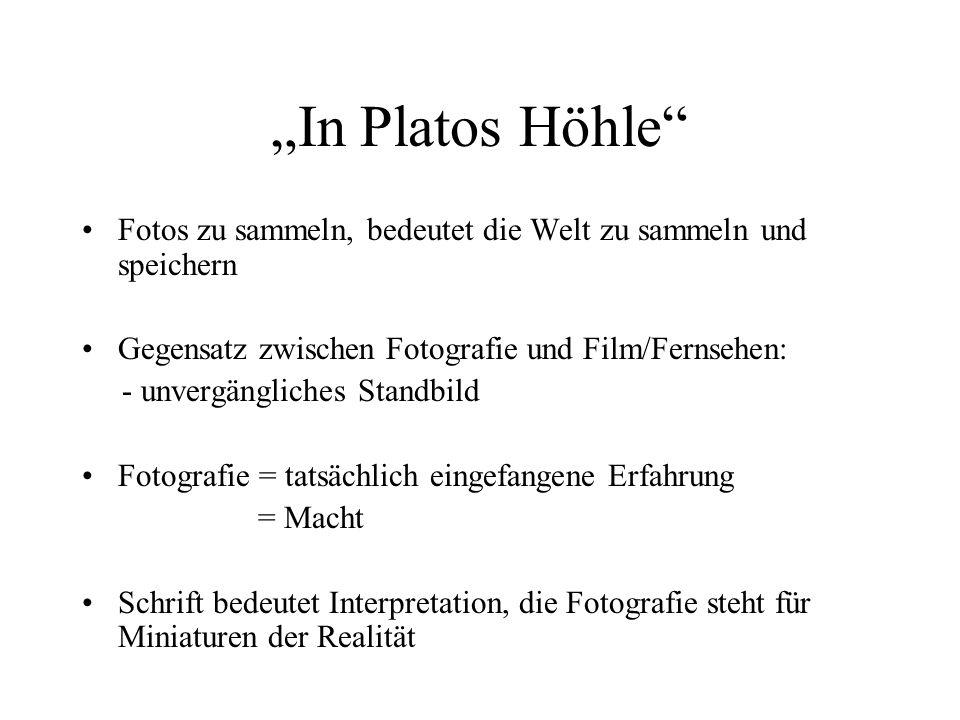 """""""In Platos Höhle Fotos zu sammeln, bedeutet die Welt zu sammeln und speichern. Gegensatz zwischen Fotografie und Film/Fernsehen:"""