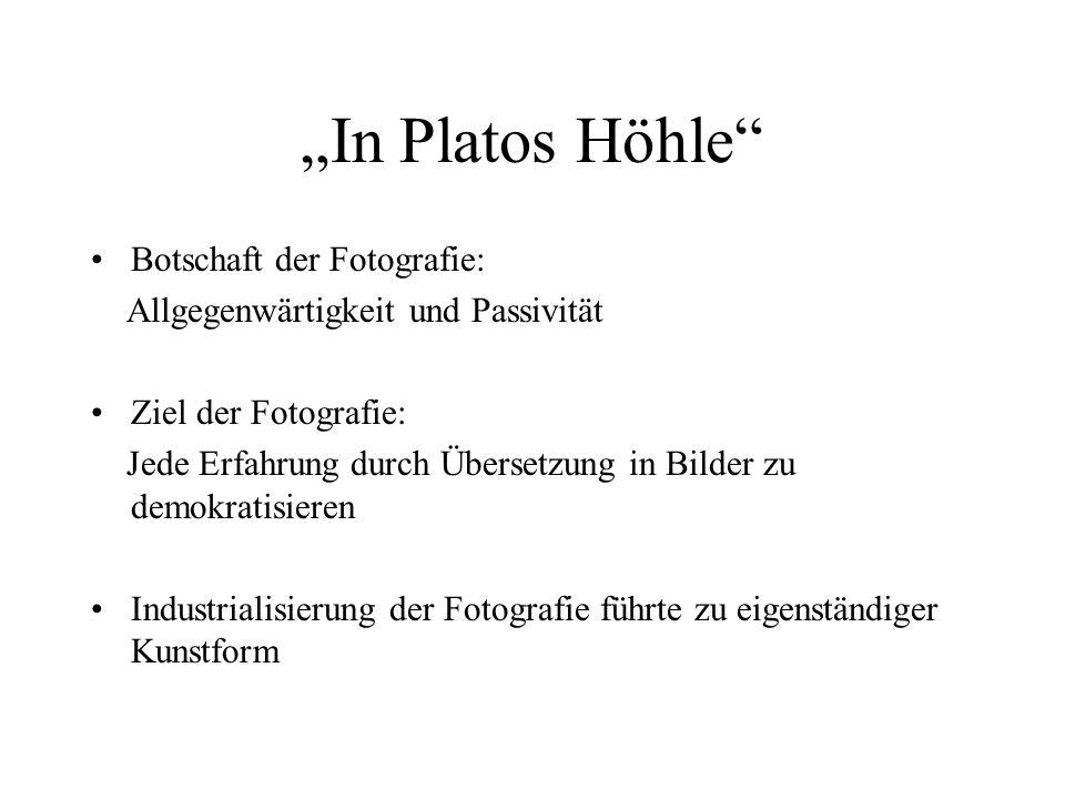 """""""In Platos Höhle Botschaft der Fotografie:"""