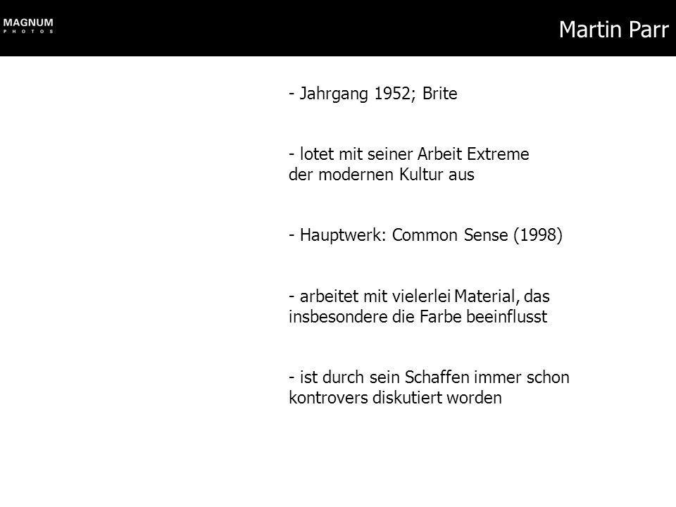 Martin Parr Jahrgang 1952; Brite