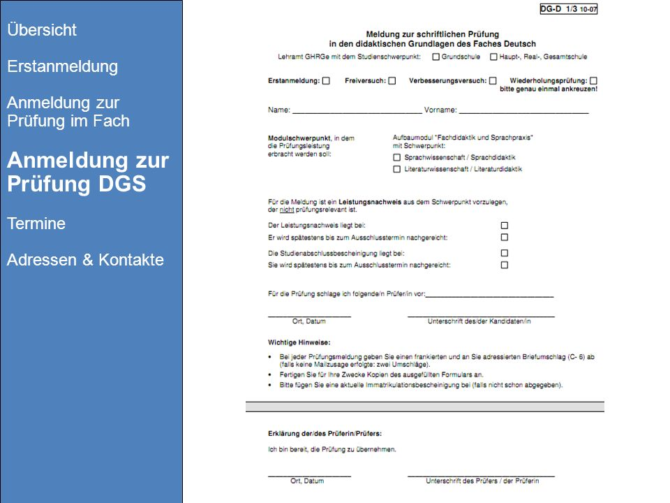 Übersicht Erstanmeldung Anmeldung zur Prüfung im Fach Anmeldung zur Prüfung DGS Termine Adressen & Kontakte