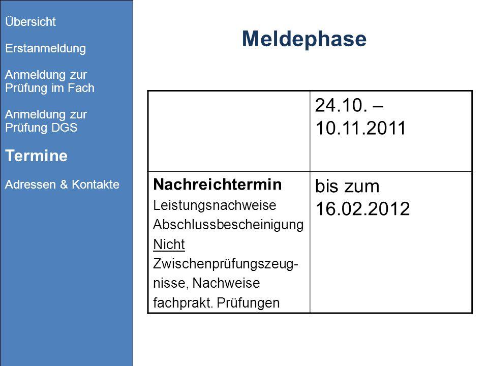Meldephase 24.10. – 10.11.2011 bis zum 16.02.2012 Nachreichtermin