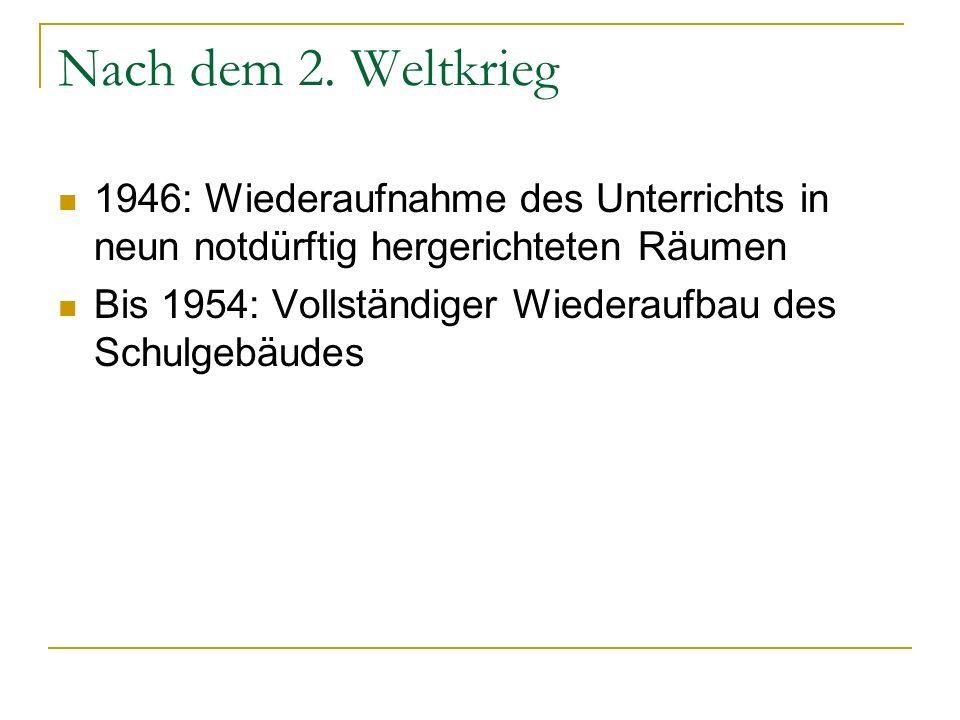 Nach dem 2. Weltkrieg 1946: Wiederaufnahme des Unterrichts in neun notdürftig hergerichteten Räumen.