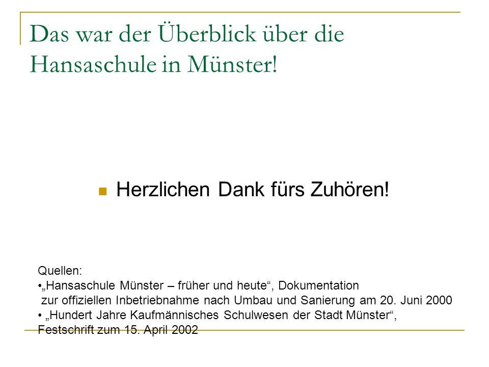 Das war der Überblick über die Hansaschule in Münster!