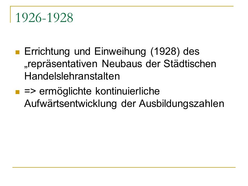 """1926-1928 Errichtung und Einweihung (1928) des """"repräsentativen Neubaus der Städtischen Handelslehranstalten."""