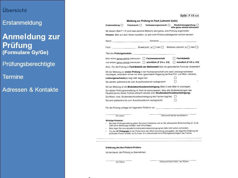 Übersicht Erstanmeldung Anmeldung zur Prüfung