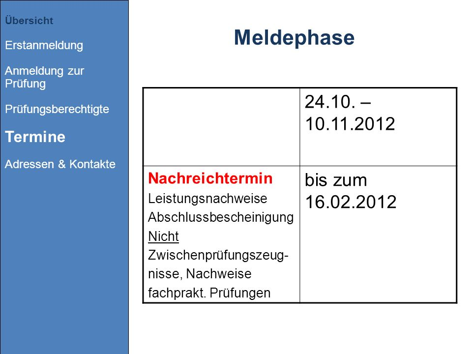 Meldephase 24.10. – 10.11.2012 bis zum 16.02.2012 Nachreichtermin
