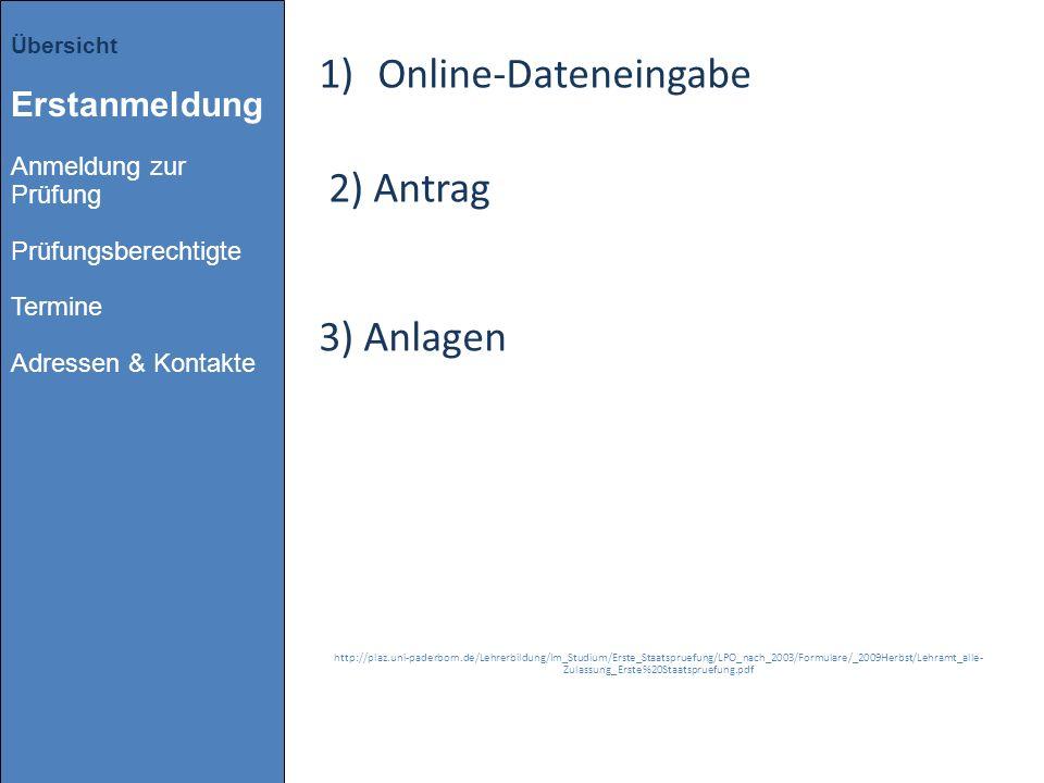 Online-Dateneingabe 2) Antrag 3) Anlagen
