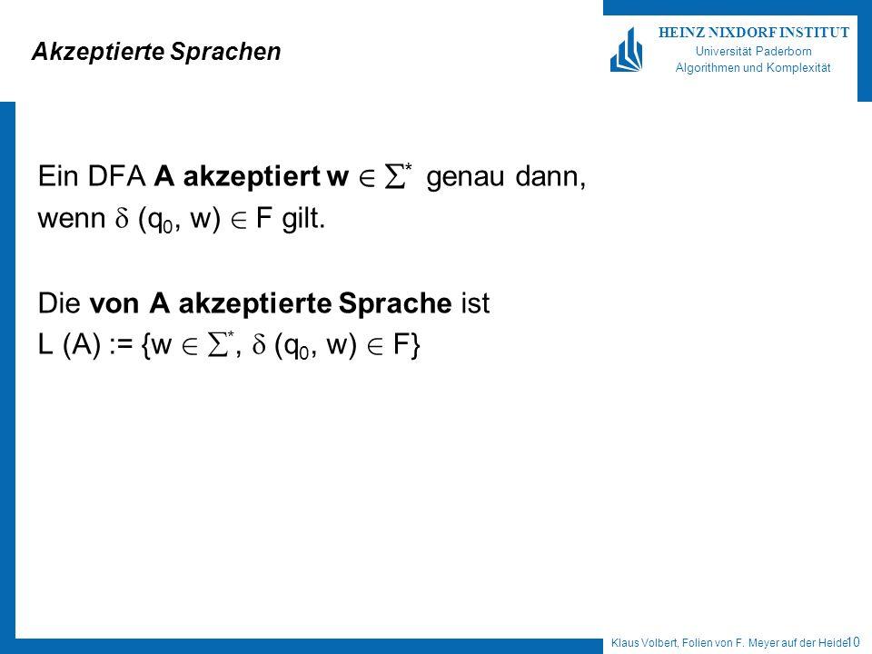 Ein DFA A akzeptiert w 2 * genau dann, wenn  (q0, w) 2 F gilt.