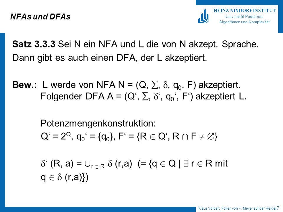 Satz 3.3.3 Sei N ein NFA und L die von N akzept. Sprache.