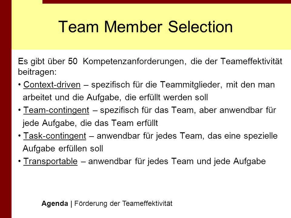 Team Member SelectionEs gibt über 50 Kompetenzanforderungen, die der Teameffektivität beitragen: