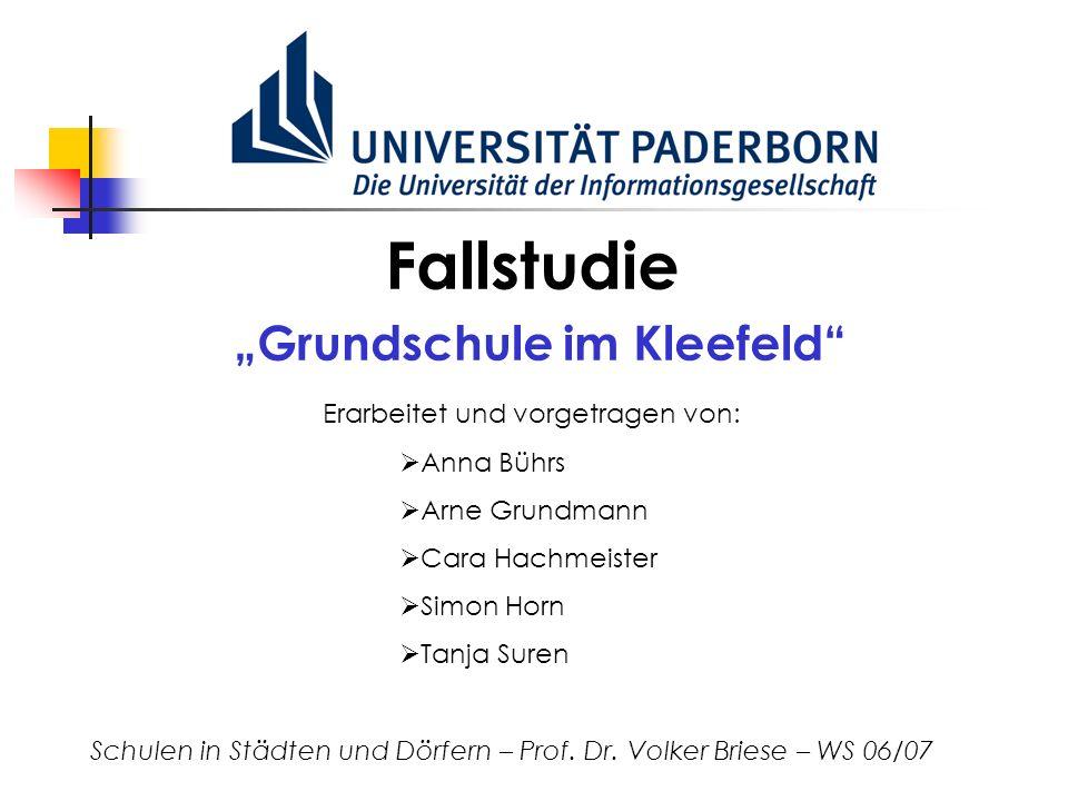 """Fallstudie """"Grundschule im Kleefeld Erarbeitet und vorgetragen von:"""