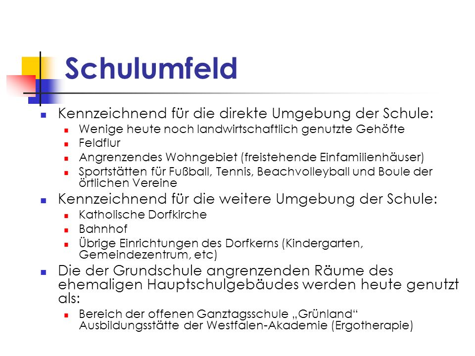 Schulumfeld Kennzeichnend für die direkte Umgebung der Schule: