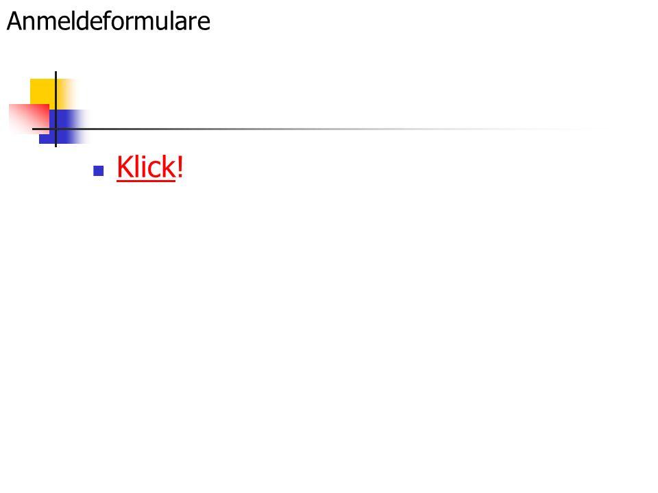 Anmeldeformulare Klick!