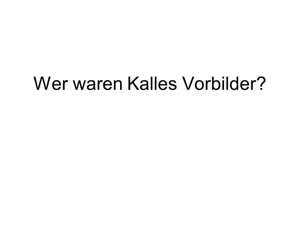 Wer waren Kalles Vorbilder