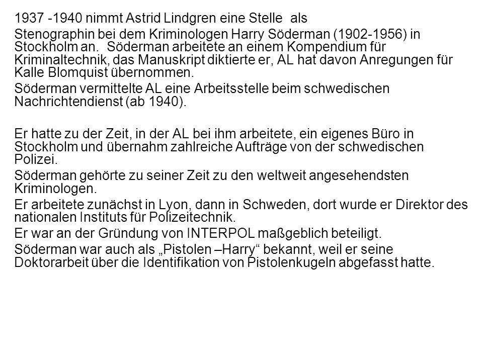 1937 -1940 nimmt Astrid Lindgren eine Stelle als