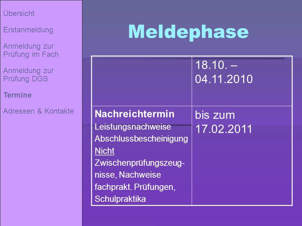 Meldephase 18.10. – 04.11.2010 bis zum 17.02.2011 Nachreichtermin