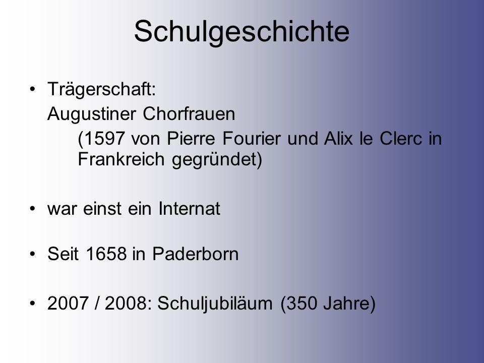 Schulgeschichte Trägerschaft: Augustiner Chorfrauen