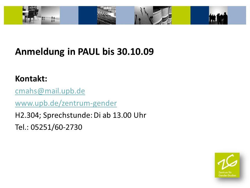 Anmeldung in PAUL bis 30.10.09 Kontakt: cmahs@mail.upb.de