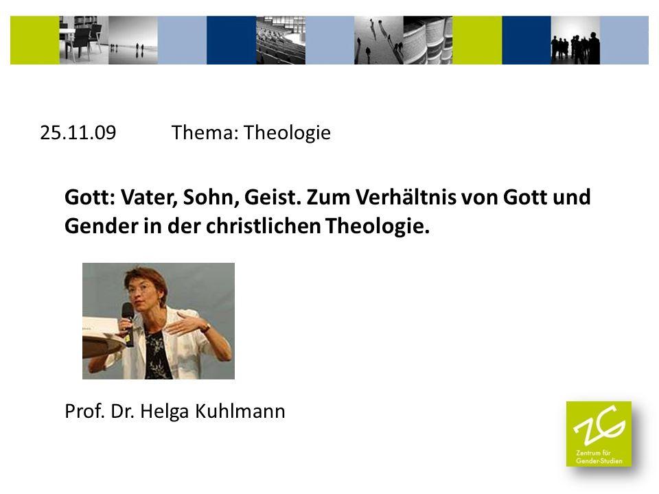 25. 11. 09 Thema: Theologie Gott: Vater, Sohn, Geist