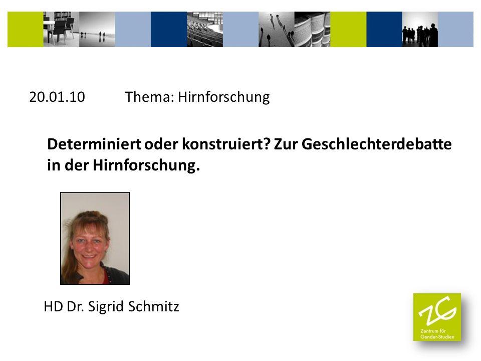 20. 01. 10 Thema: Hirnforschung Determiniert oder konstruiert