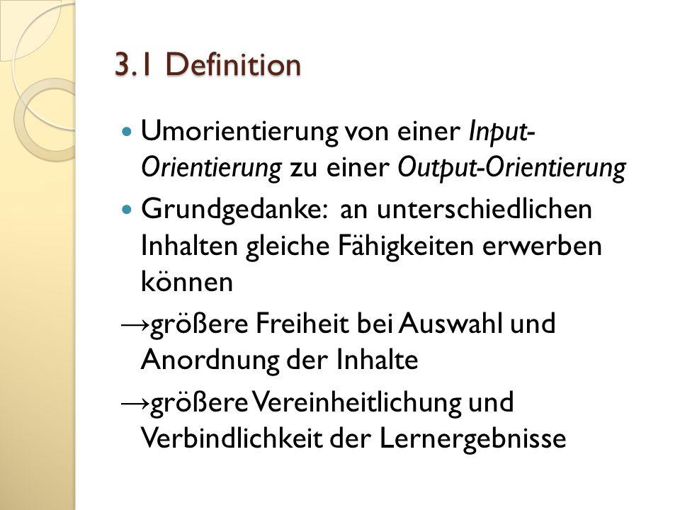 3.1 Definition Umorientierung von einer Input- Orientierung zu einer Output-Orientierung.