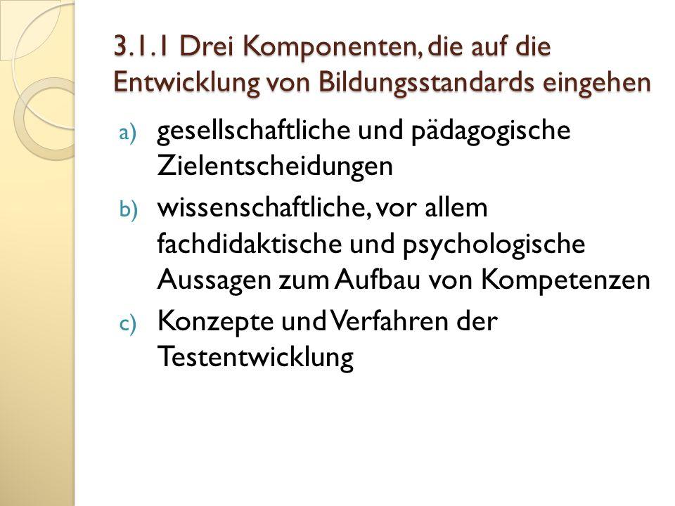 3.1.1 Drei Komponenten, die auf die Entwicklung von Bildungsstandards eingehen