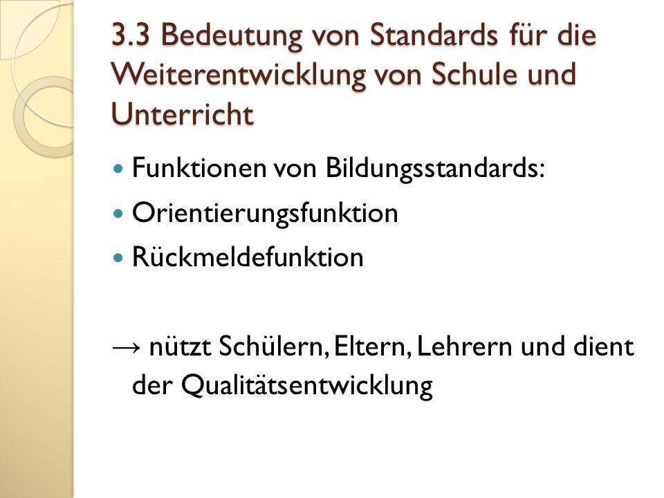 3.3 Bedeutung von Standards für die Weiterentwicklung von Schule und Unterricht