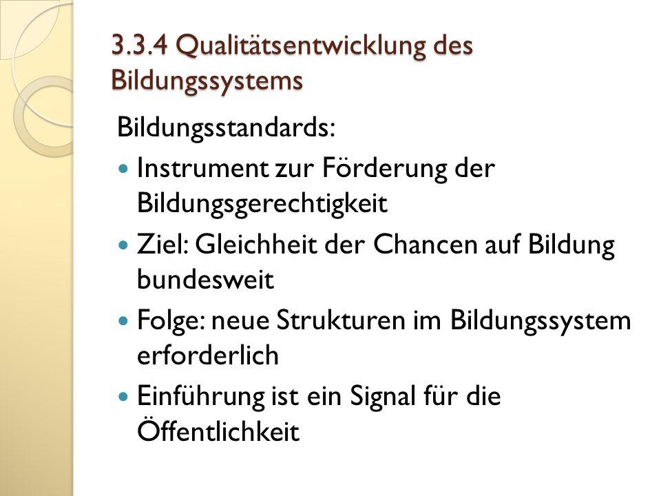 3.3.4 Qualitätsentwicklung des Bildungssystems