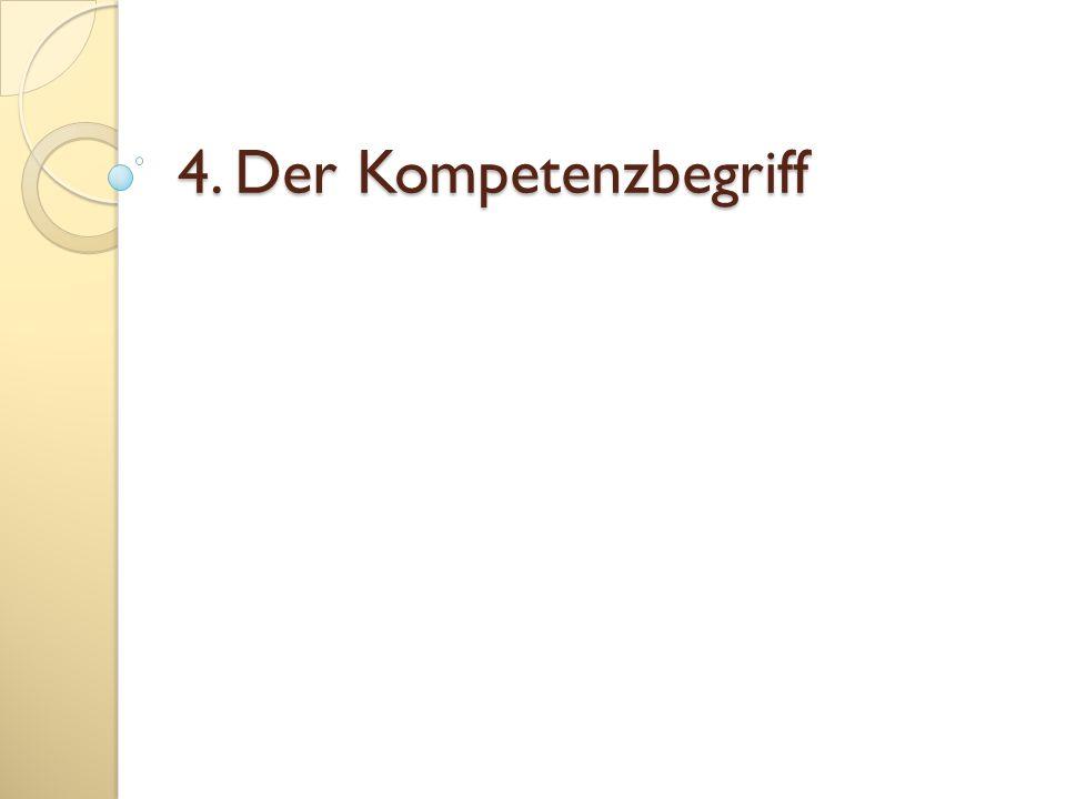 4. Der Kompetenzbegriff