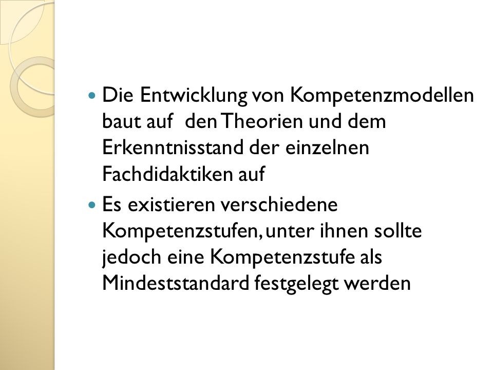 Die Entwicklung von Kompetenzmodellen baut auf den Theorien und dem Erkenntnisstand der einzelnen Fachdidaktiken auf