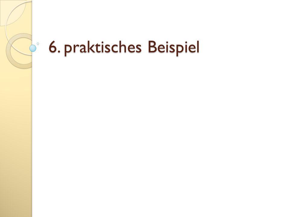 6. praktisches Beispiel