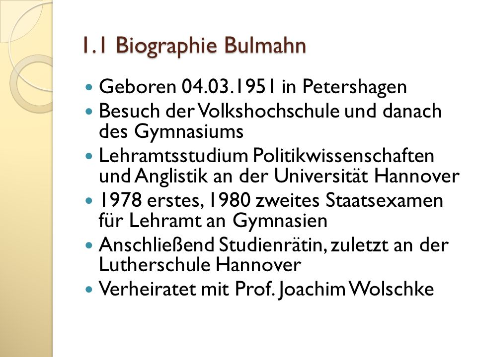 1.1 Biographie Bulmahn Geboren 04.03.1951 in Petershagen