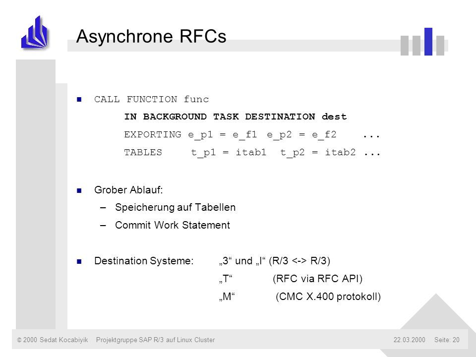 Asynchrone RFCs CALL FUNCTION func IN BACKGROUND TASK DESTINATION dest