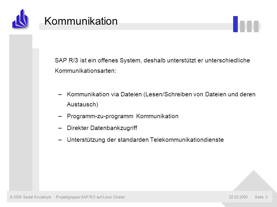 Kommunikation SAP R/3 ist ein offenes System, deshalb unterstützt er unterschiedliche Kommunikationsarten: