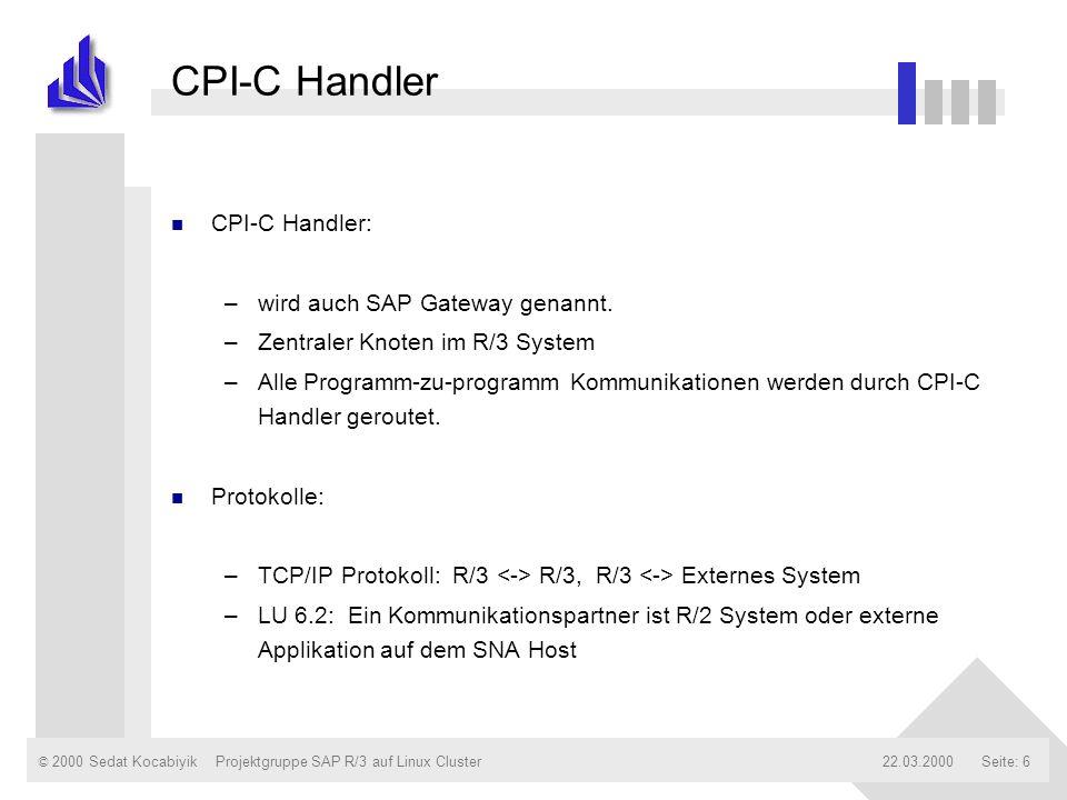 CPI-C Handler CPI-C Handler: wird auch SAP Gateway genannt.