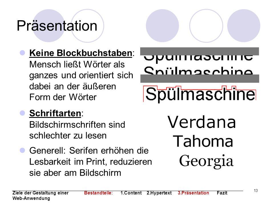 PräsentationKeine Blockbuchstaben: Mensch ließt Wörter als ganzes und orientiert sich dabei an der äußeren Form der Wörter.