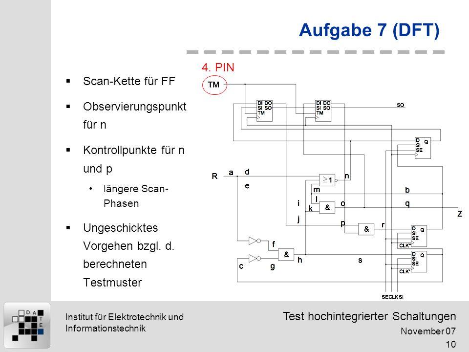 Aufgabe 7 (DFT) 4. PIN Scan-Kette für FF Observierungspunkt für n