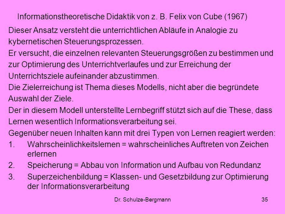Informationstheoretische Didaktik von z. B. Felix von Cube (1967)