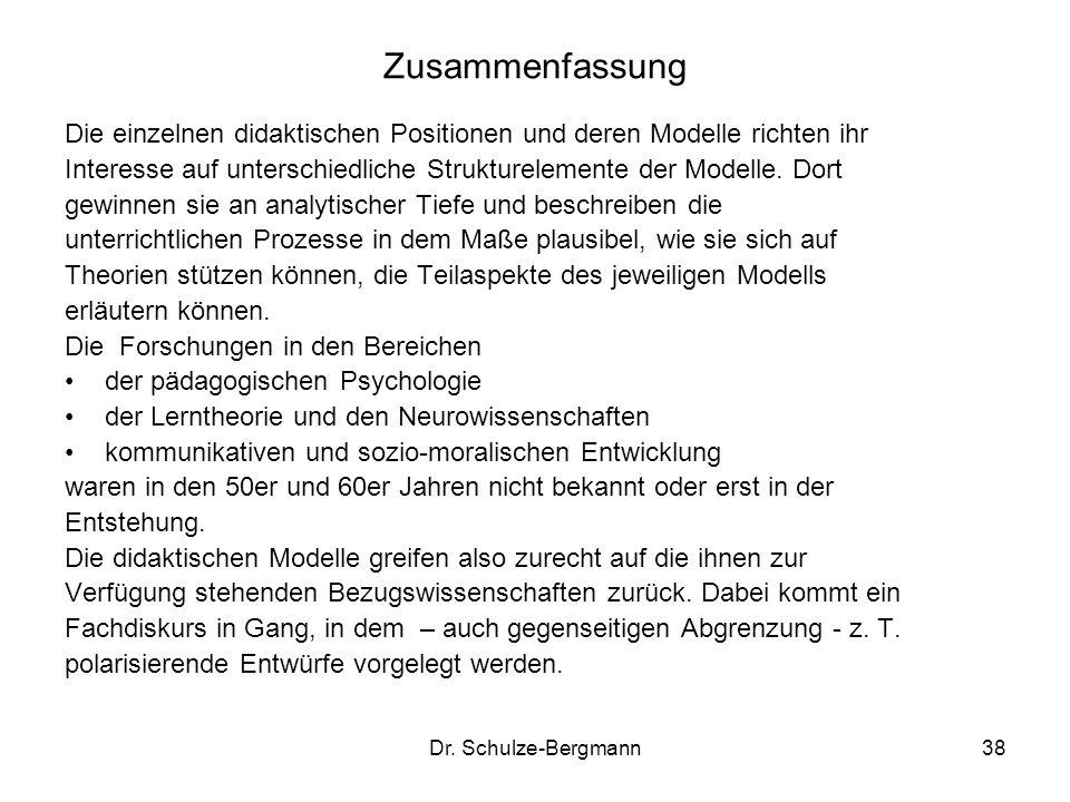 Zusammenfassung Die einzelnen didaktischen Positionen und deren Modelle richten ihr.