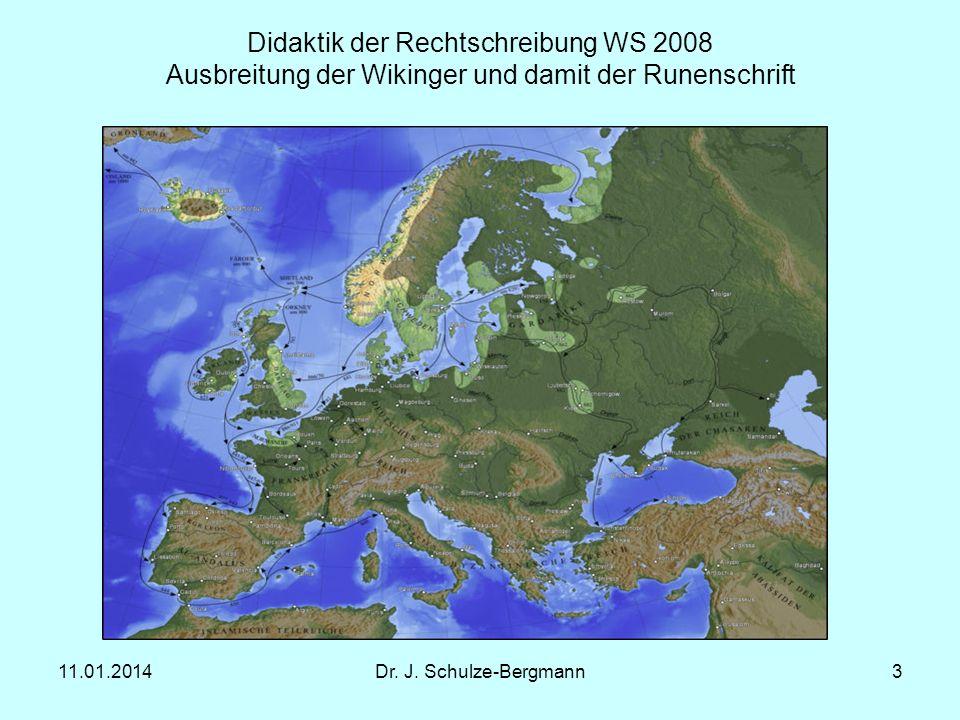 Didaktik der Rechtschreibung WS 2008 Ausbreitung der Wikinger und damit der Runenschrift