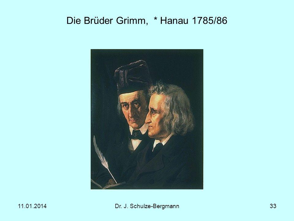Die Brüder Grimm, * Hanau 1785/86